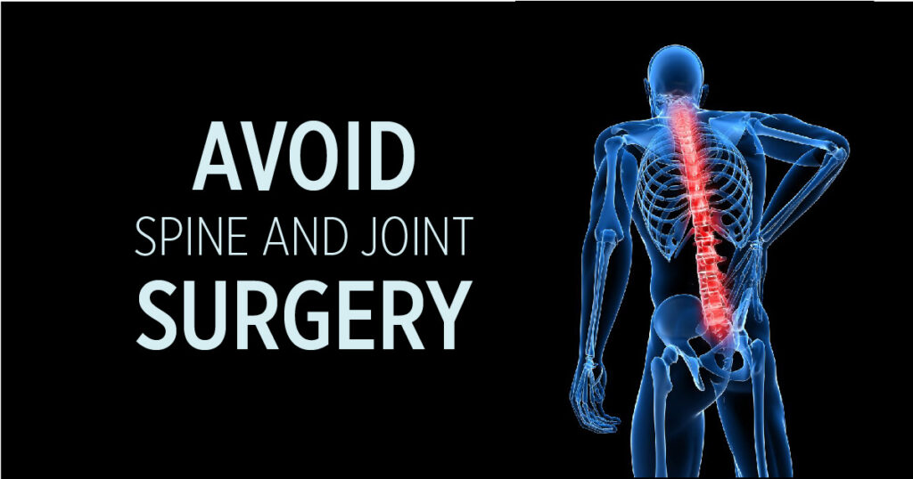 Avoid Spine and Joint Surgery